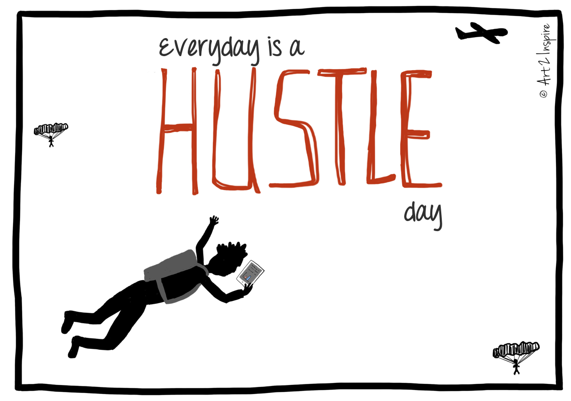 Hustle Day_ Art2Inspire.Me